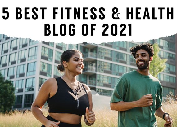 5 BEST HEALTH AND FITNESS BLOGS OF 2021