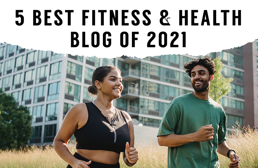 5 BEST FITNESS & HEALTH BLOGS OF 2021